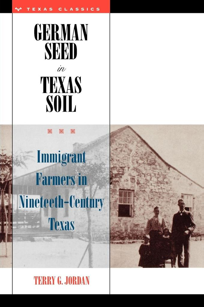 German Seed in Texas Soil: Immigrant Farmers in Nineteenth-Century Texas als Taschenbuch