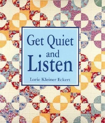 Get Quiet and Listen als Buch