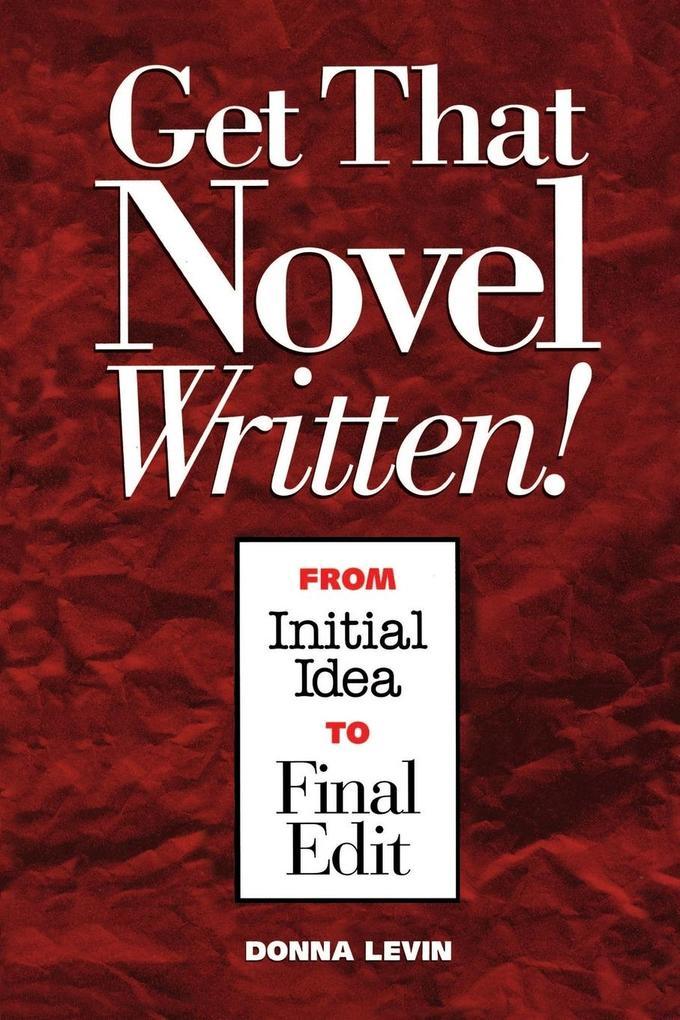 Get That Novel Written! als Taschenbuch