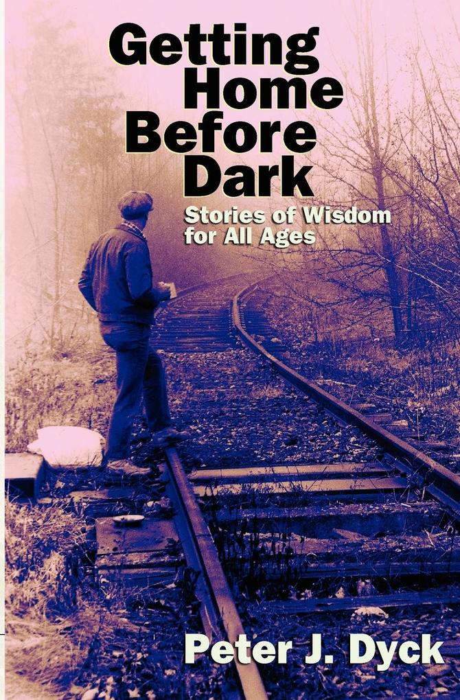 Getting Home Before Dark: Stories of Wisdom for All Ages als Taschenbuch