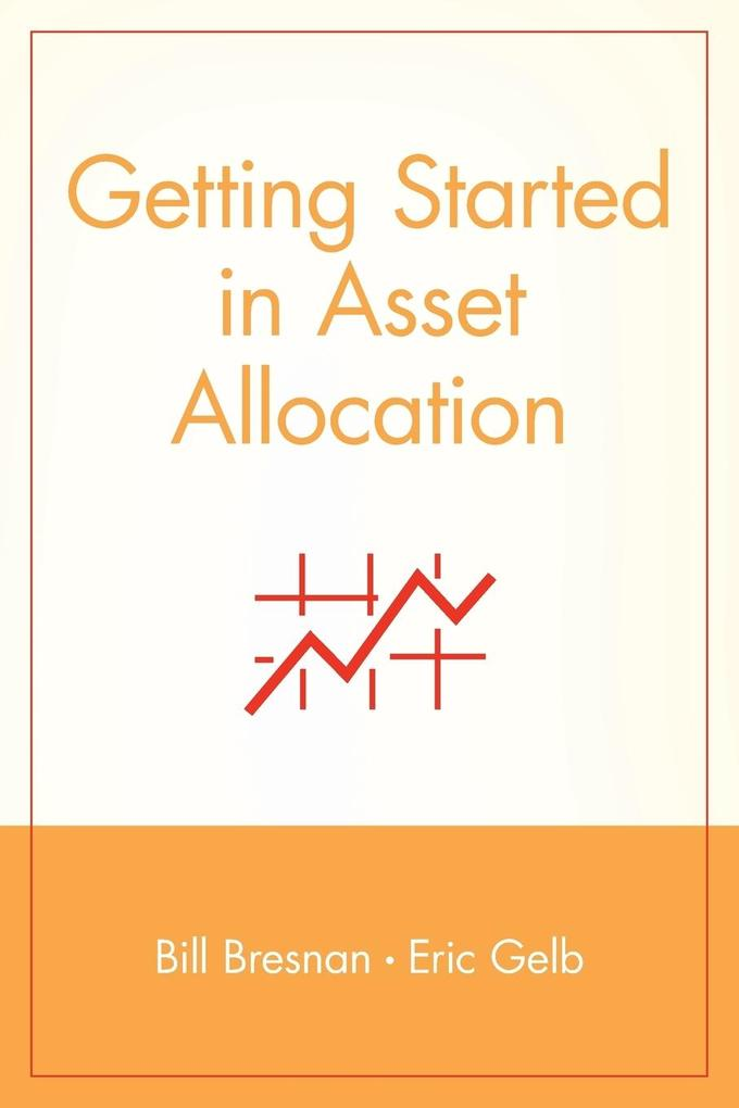 Getting Started in Asset Allocation: Comprehensive Coverage Completely Up-To-Date als Taschenbuch