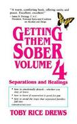 Getting Them Sober, Volume 4: Separations and Healings