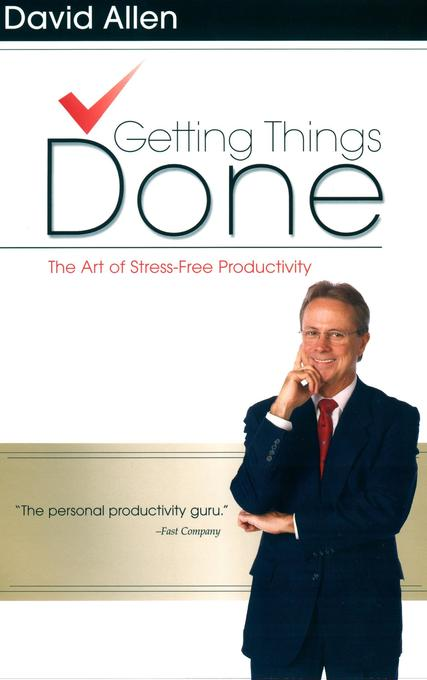 Getting Things Done: The Art of Stress-Free Productivity als Buch