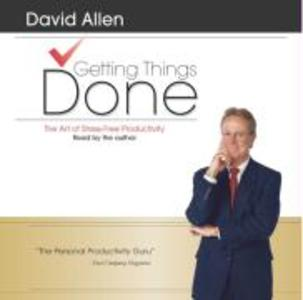 Getting Things Done: The Art of Stress-Free Productivity als Hörbuch