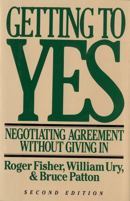 Getting to Yes: Negotiating Agreement Without Giving in als Buch