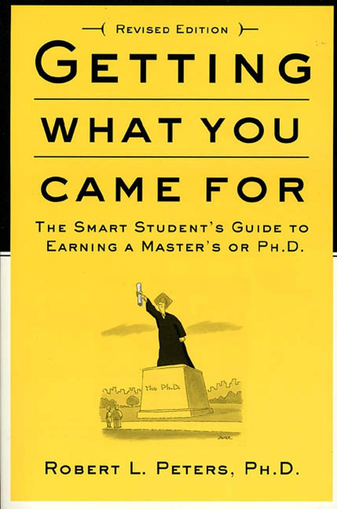 Getting What You Came for: The Smart Student's Guide to Earning an M.A. or a PH.D. als Taschenbuch