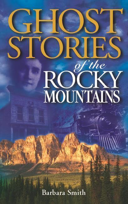 Ghost Stories of the Rocky Mountains als Taschenbuch