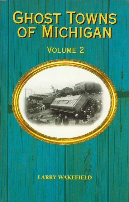 Ghost Towns of Michigan: Volume 2 als Taschenbuch