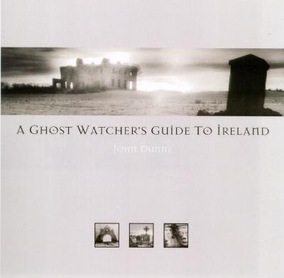 A Ghost Watcher's Guide to Ireland als Buch