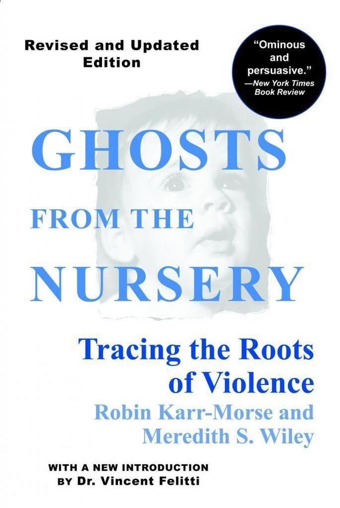 Ghosts from the Nursery: Tracing the Roots of Violence als Taschenbuch