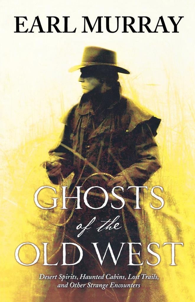 Ghosts of the Old West als Taschenbuch