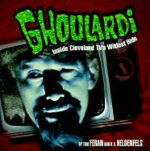 Ghoulardi: Inside Cleveland Tv's Wildest Ride als Taschenbuch
