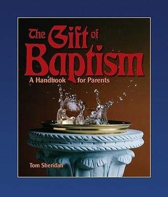 The Gift of Baptism: A Handbook for Parents als Taschenbuch