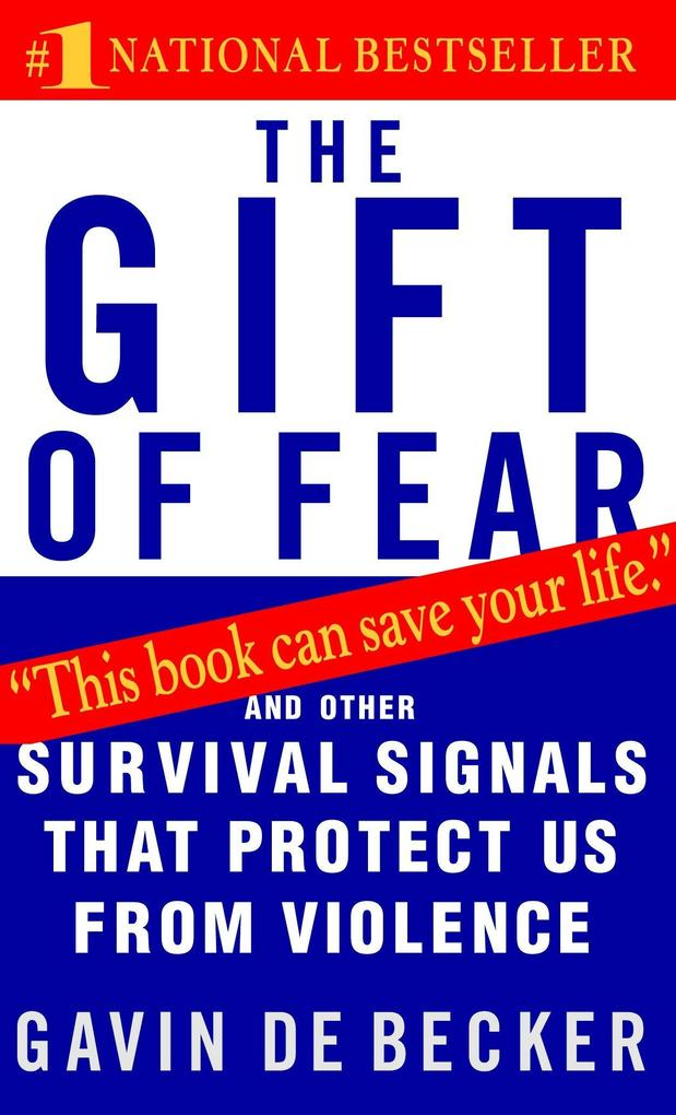 The Gift of Fear: And Other Survival Signals That Protect Us from Violence als Taschenbuch