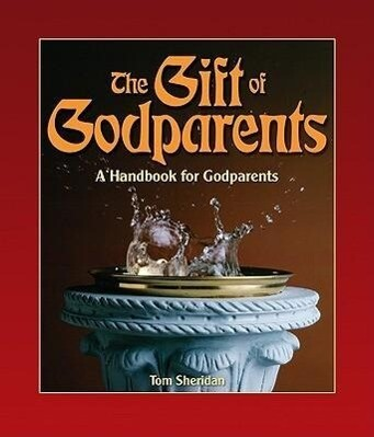 The Gift of Godparents: For Those Chosen with Love and Trust to Be Godparents als Taschenbuch