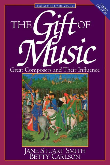 The Gift of Music (Expanded and Revised, 3rd Edition): Great Composers and Their Influence als Taschenbuch