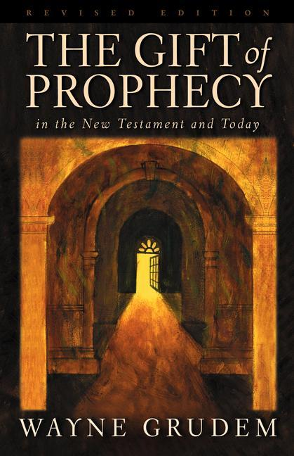 The Gift of Prophecy: In the New Testament and Today als Taschenbuch