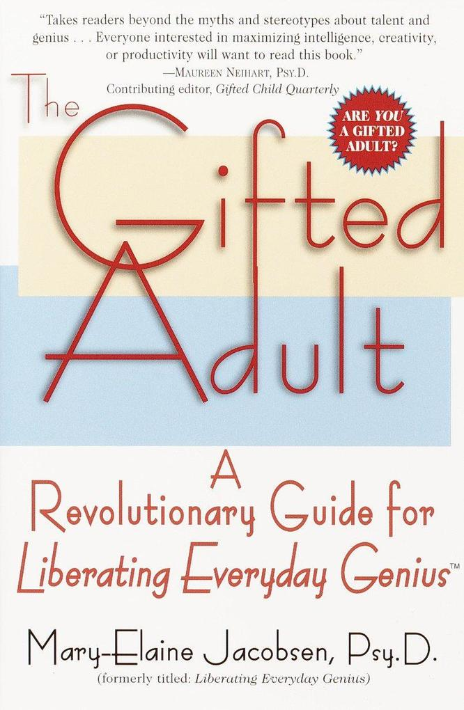 The Gifted Adult: A Revolutionary Guide for Liberating Everyday Genius(tm) als Taschenbuch