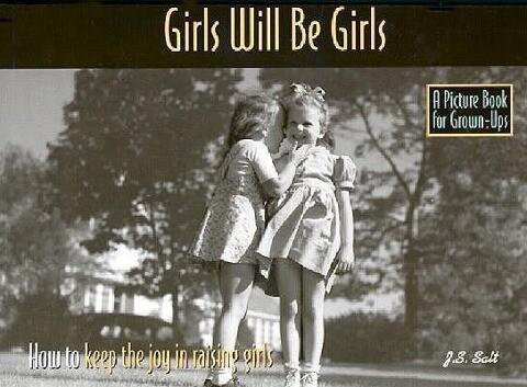 Girls Will Be Girls: How to Keep the Joy in Raising Girls als Taschenbuch