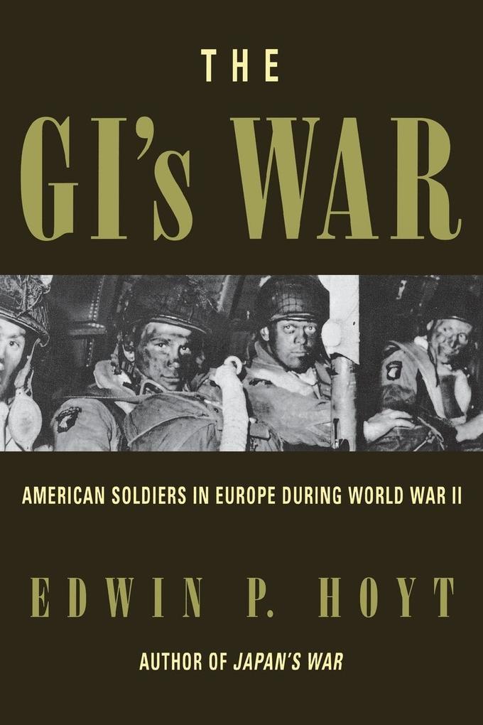 The GI's War: American Soldiers in Europe During World War II als Taschenbuch