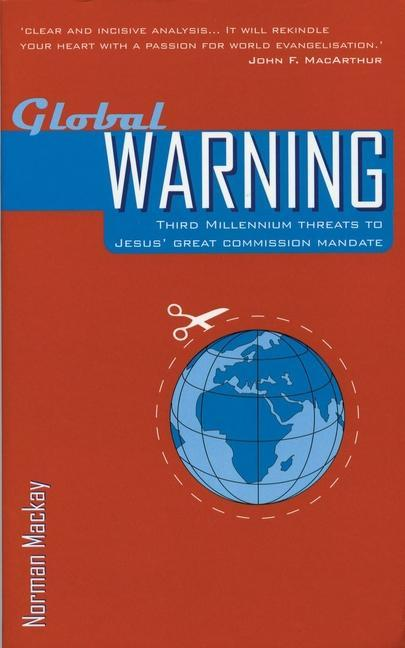 Global Warning: Third Millennium Threats to Jesus' Great Commission Mandate als Taschenbuch
