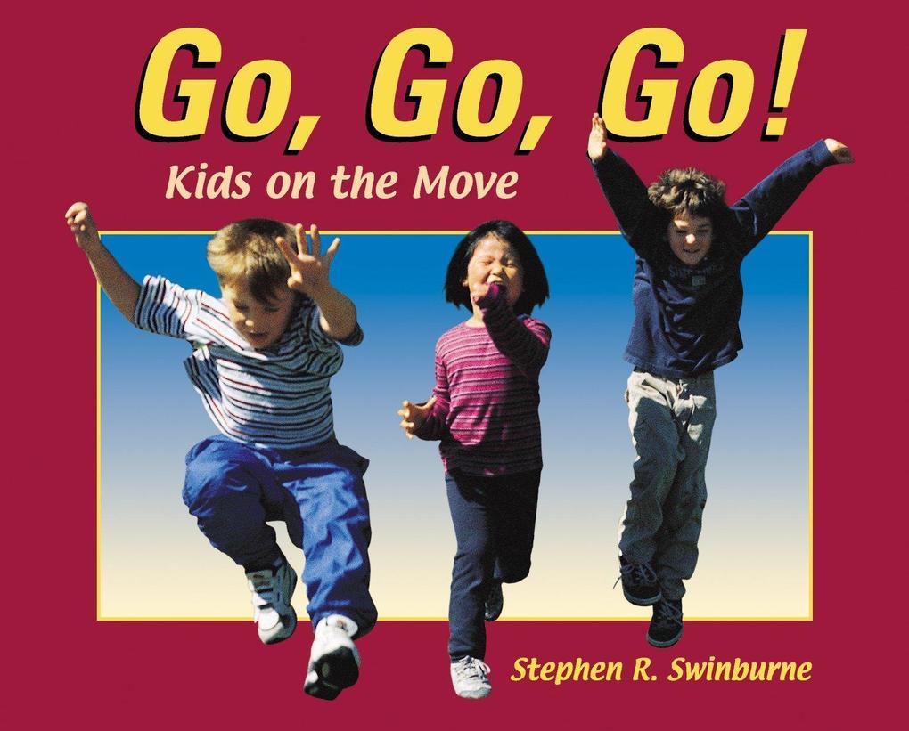 Go, Go, Go!: Kids on the Move als Taschenbuch