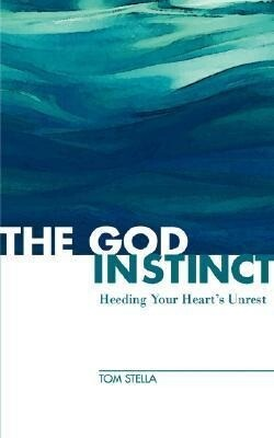 The God Instinct: Heeding Your Heart's Unrest als Taschenbuch