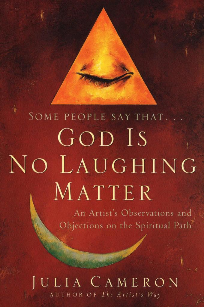 God Is No Laughing Matter: An Artist's Observations and Objections on the Spiritual Path als Taschenbuch