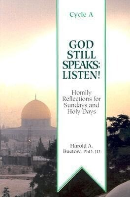 God Still Speaks: Listen: Homily reflections for Sundays and Holy Days [With Cycle a] als Taschenbuch