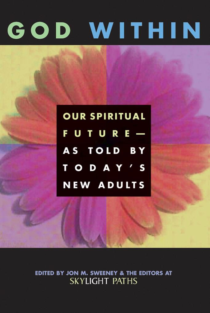 God Within: Our Spiritual Future-As Told by Today's New Adults als Taschenbuch