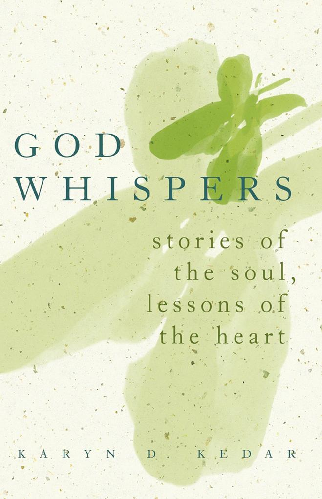 God Whispers: Stories of the Soul, Lessons of the Heart als Taschenbuch