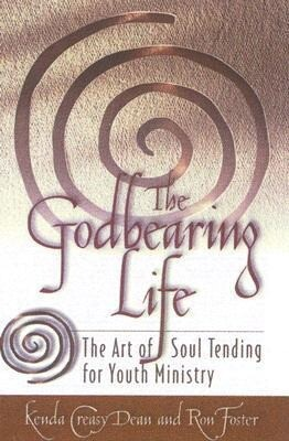 The Godbearing Life: The Art of Soul Tending for Youth Ministry als Taschenbuch
