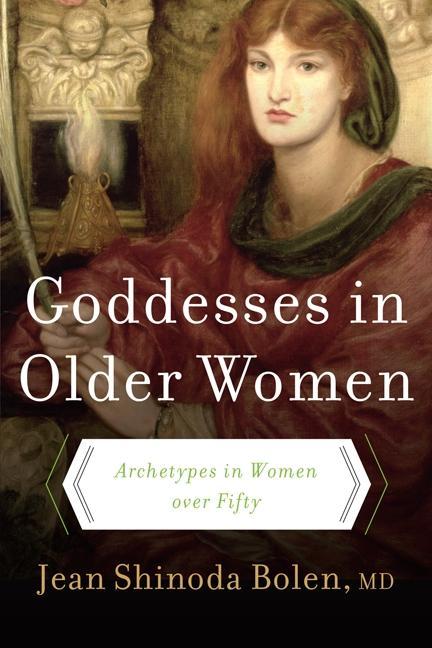 Goddesses in Older Women: Archetypes in Women Over Fifty als Taschenbuch
