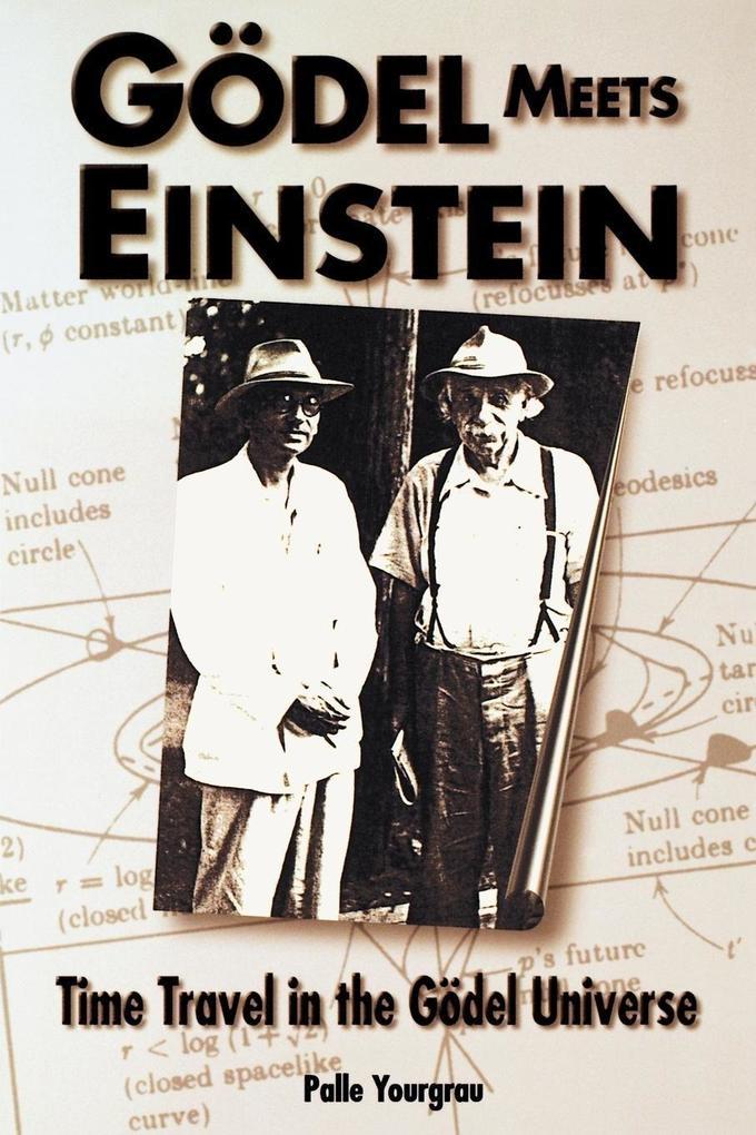 Godel Meets Einstein: Time Travel in the Godel Universe als Taschenbuch