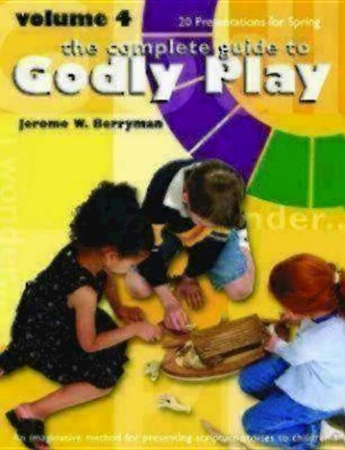 Godly Play Volume 4: 20 Core Presentations for Spring als Taschenbuch