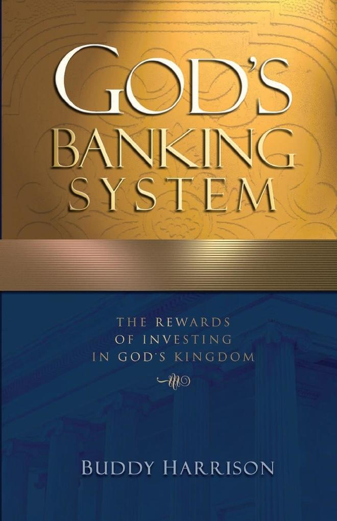 God's Banking System: The Rewards of Investing in God's Kingdom als Taschenbuch