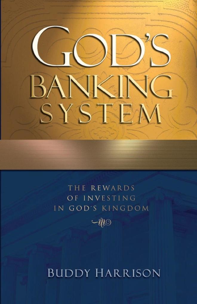 God's Banking System: The Rewards of Investing in God's Kingdom als Taschenbuch