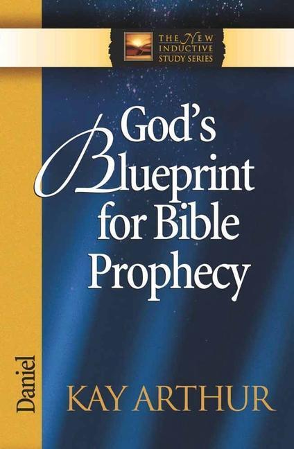 God's Blueprint for Bible Prophecy: Daniel als Taschenbuch
