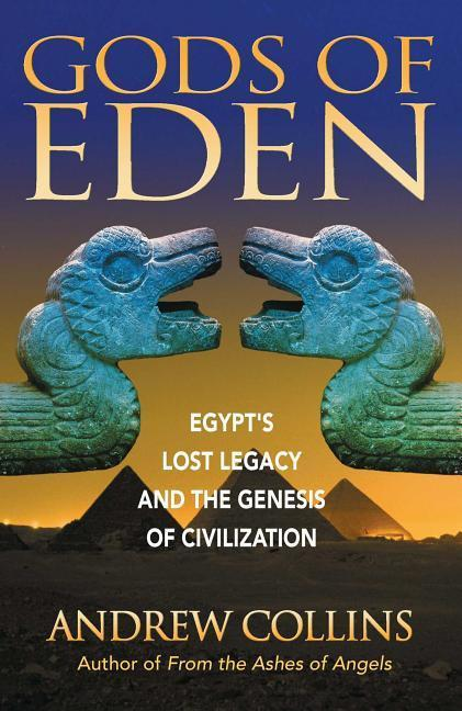 Gods of Eden: Egypt's Lost Legacy and the Genesis of Civilization als Taschenbuch