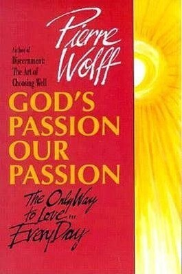 God's Passion, Our Passion: The Only Way to Love-- Every Day als Taschenbuch