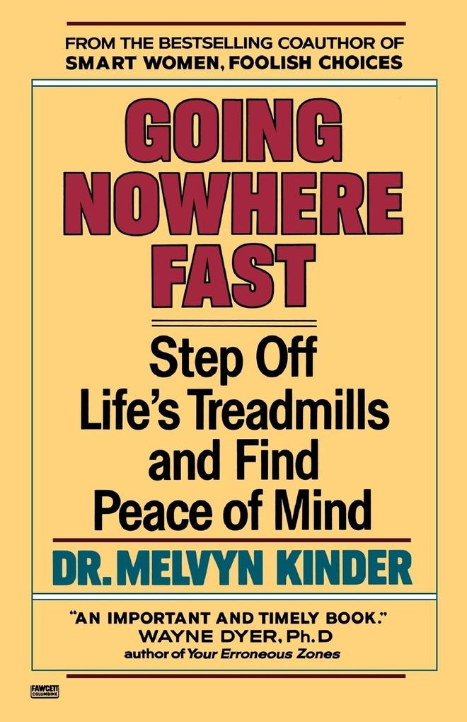 Going Nowhere Fast: Step Off Life's Treadmills and Find Peace of Mind als Taschenbuch