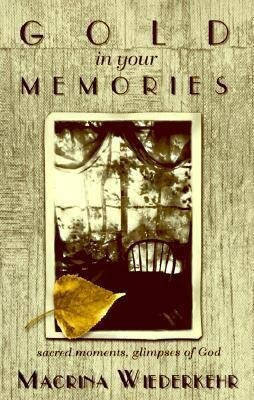 Gold in Your Memories: Sacred Moments, Glimpses of God als Taschenbuch