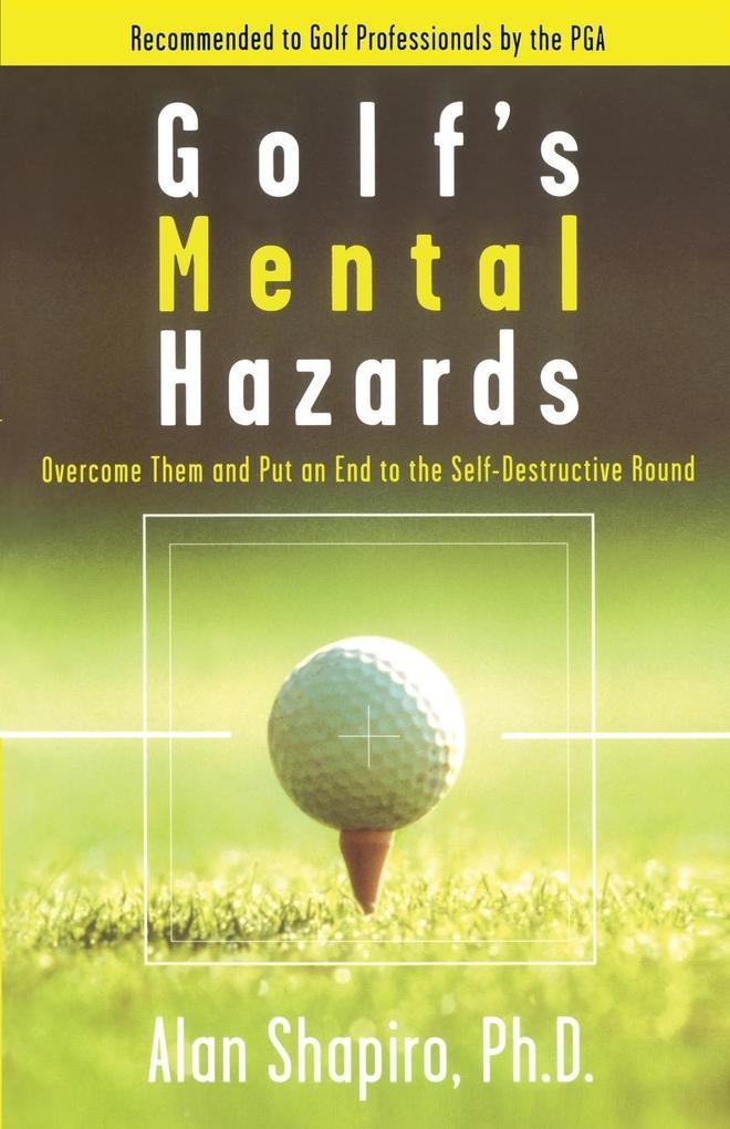 Golf's Mental Hazards: Overcome Them and Put an End to the Self-Destructive Round als Taschenbuch