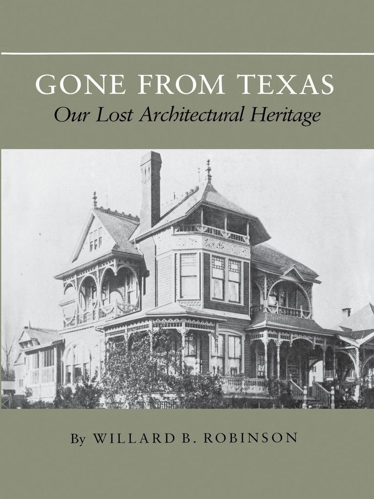 Gone from Texas: Our Lost Architectural Heritage als Taschenbuch
