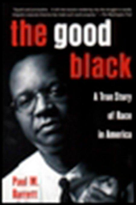 The Good Black: A True Story of Race in America als Taschenbuch