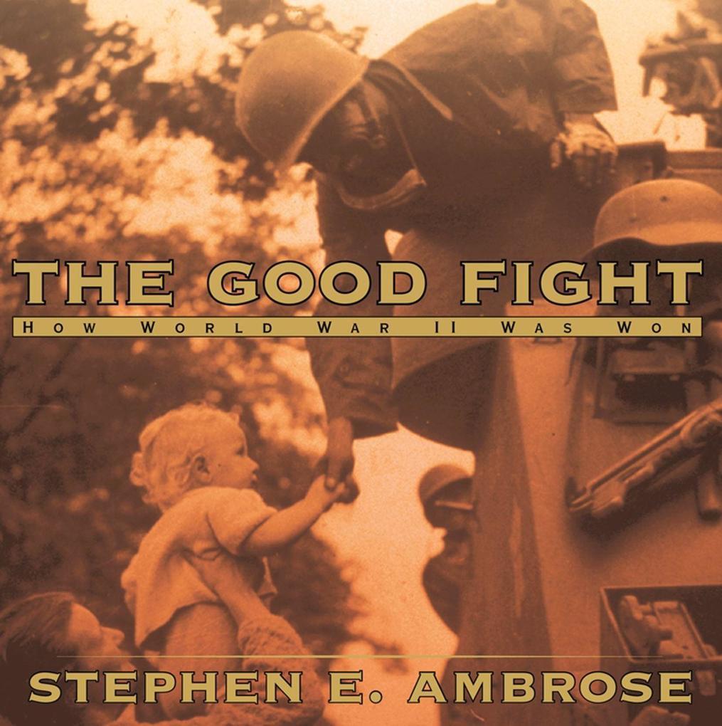 The Good Fight: How World War II Was Won als Buch