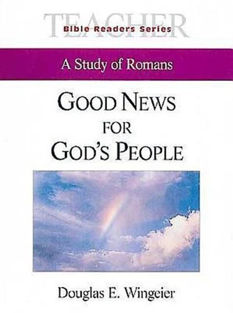 Good News for God's People Teacher: A Study of Romans als Taschenbuch