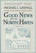 Good News from North Haven: A Year in the Life of a Small Town: A Novel