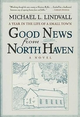 Good News from North Haven: A Year in the Life of a Small Town: A Novel als Taschenbuch