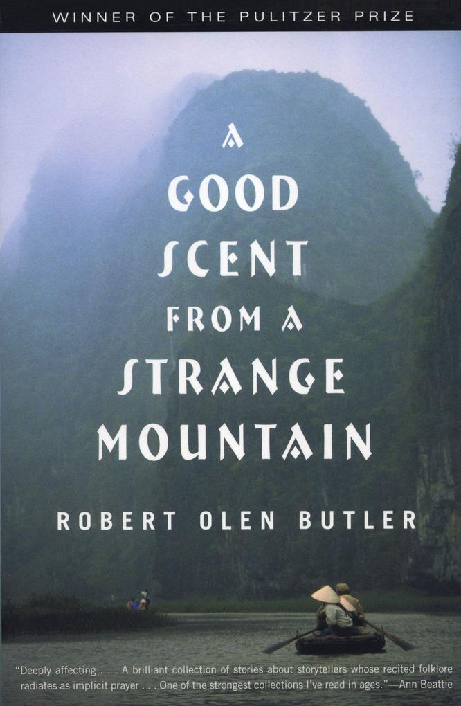 A Good Scent from a Strange Mountain: Stories als Taschenbuch